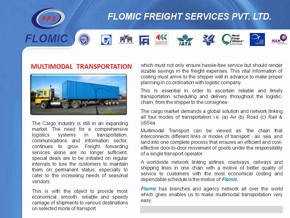 MULTIMODAL TRANSPORTATION The Cargo Industry is still in an expanding market. The need for a comprehensive logistics systems in transportation, commun