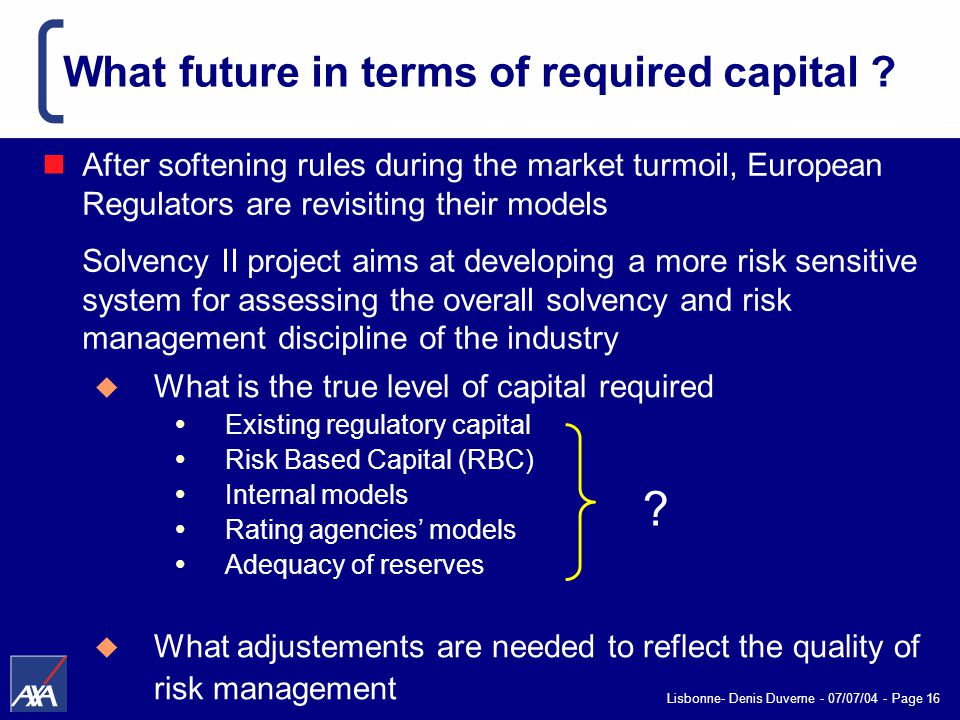 Lisbonne- Denis Duverne - 07/07/04 - Page 16 What future in terms of required capital .