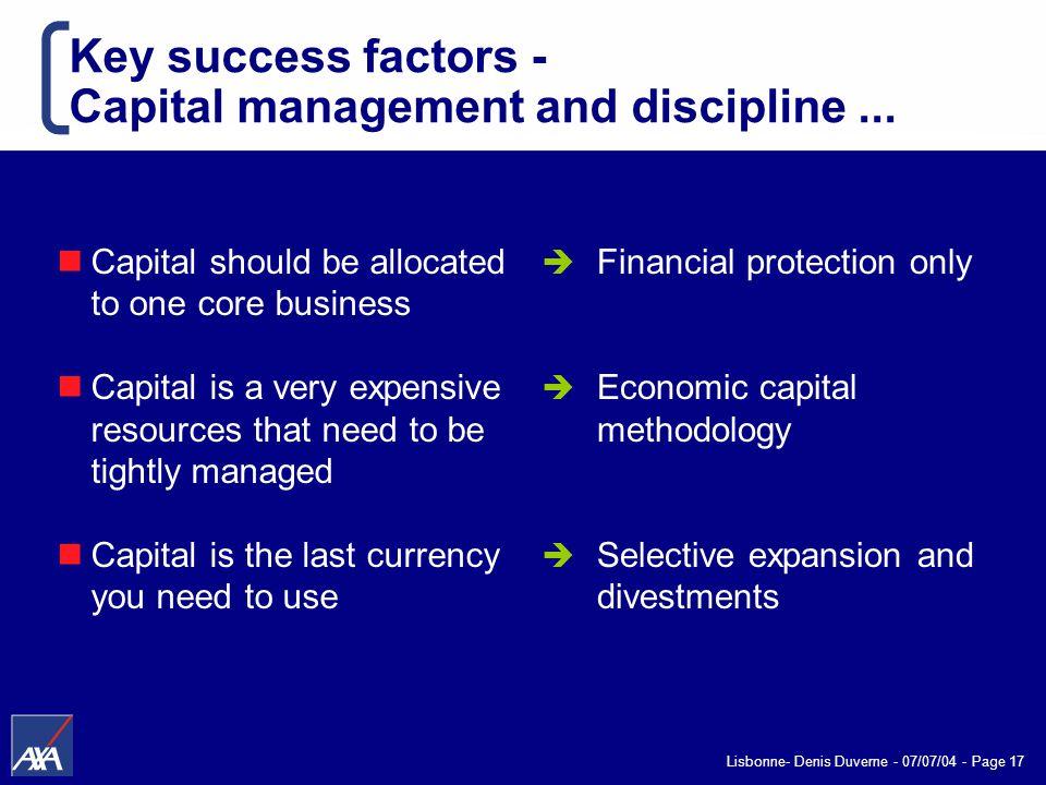 Lisbonne- Denis Duverne - 07/07/04 - Page 17 Key success factors - Capital management and discipline...