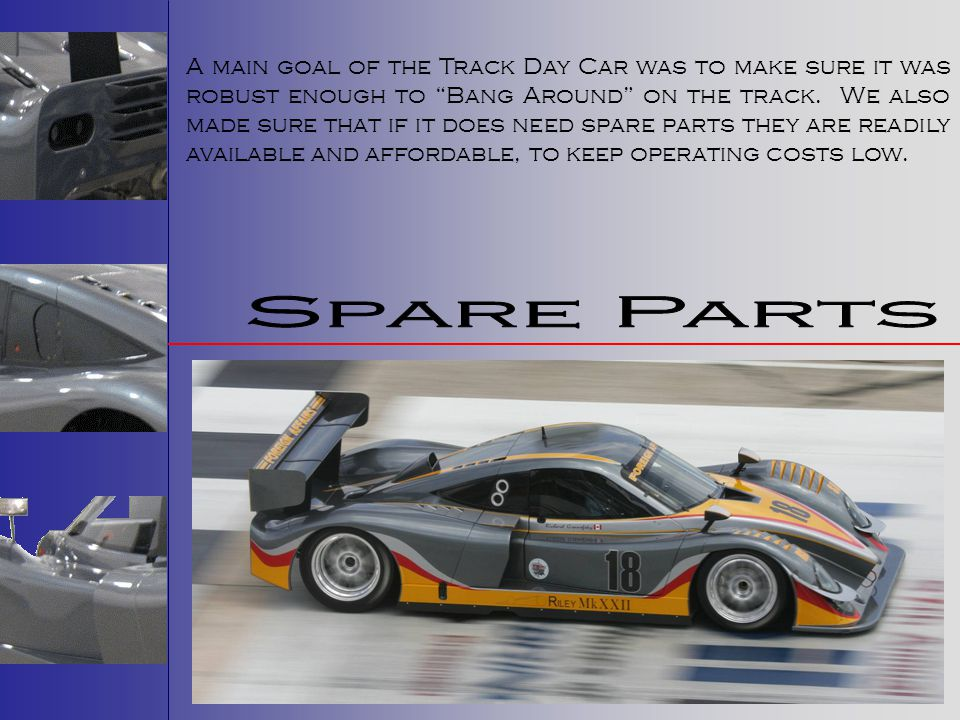 A main goal of the Track Day Car was to make sure it was robust enough to Bang Around on the track.