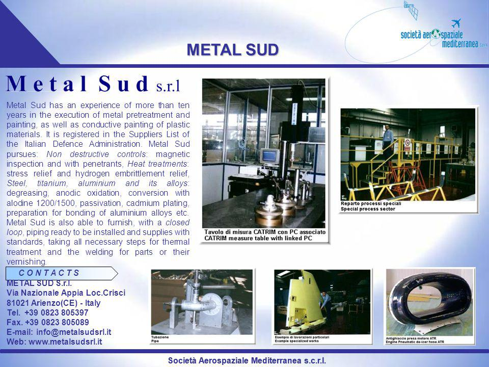 Società Aerospaziale Mediterranea s.c.r.l. METAL SUD Metal Sud has an experience of more than ten years in the execution of metal pretreatment and pai