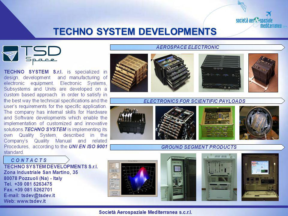 Società Aerospaziale Mediterranea s.c.r.l. TECHNO SYSTEM S.r.l. is specialized in design, development and manufacturing of electronic equipment. Elect