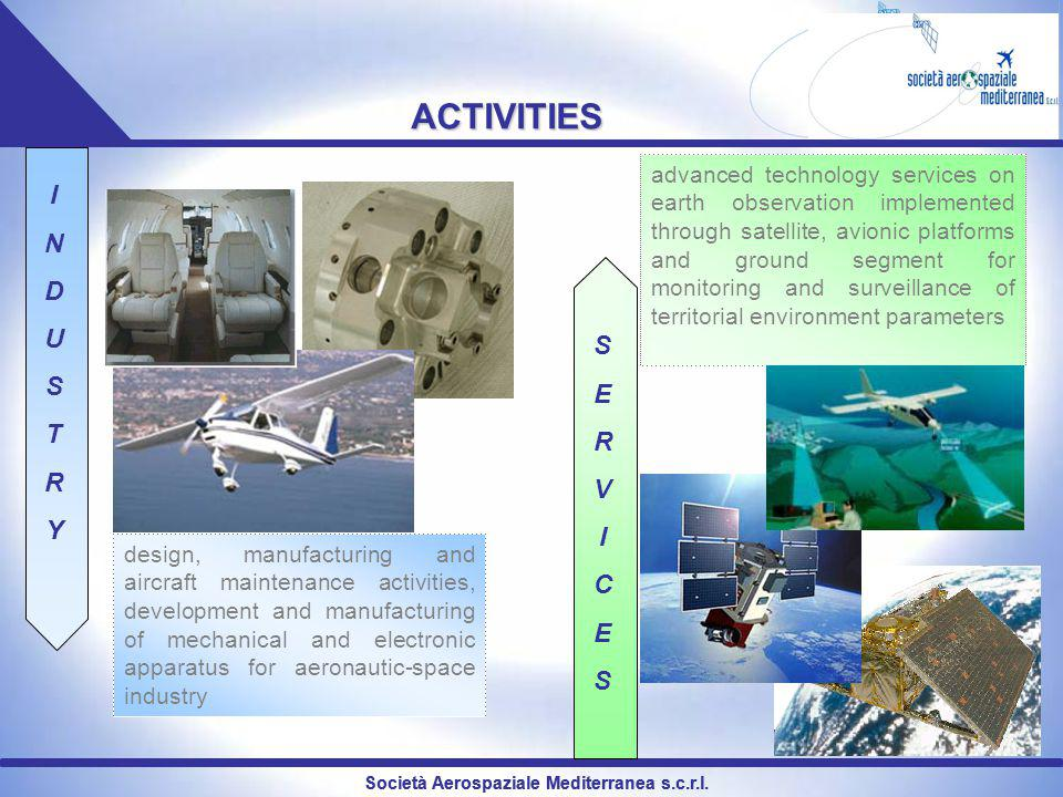 Società Aerospaziale Mediterranea s.c.r.l. ACTIVITIES design, manufacturing and aircraft maintenance activities, development and manufacturing of mech
