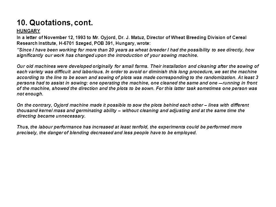 10. Quotations, cont. FRANCE In a letter of June 3, 1971 M. B. Linais, Director of Institut Technique des Céréales et des Fourrages, I.T.C.F., Paris,
