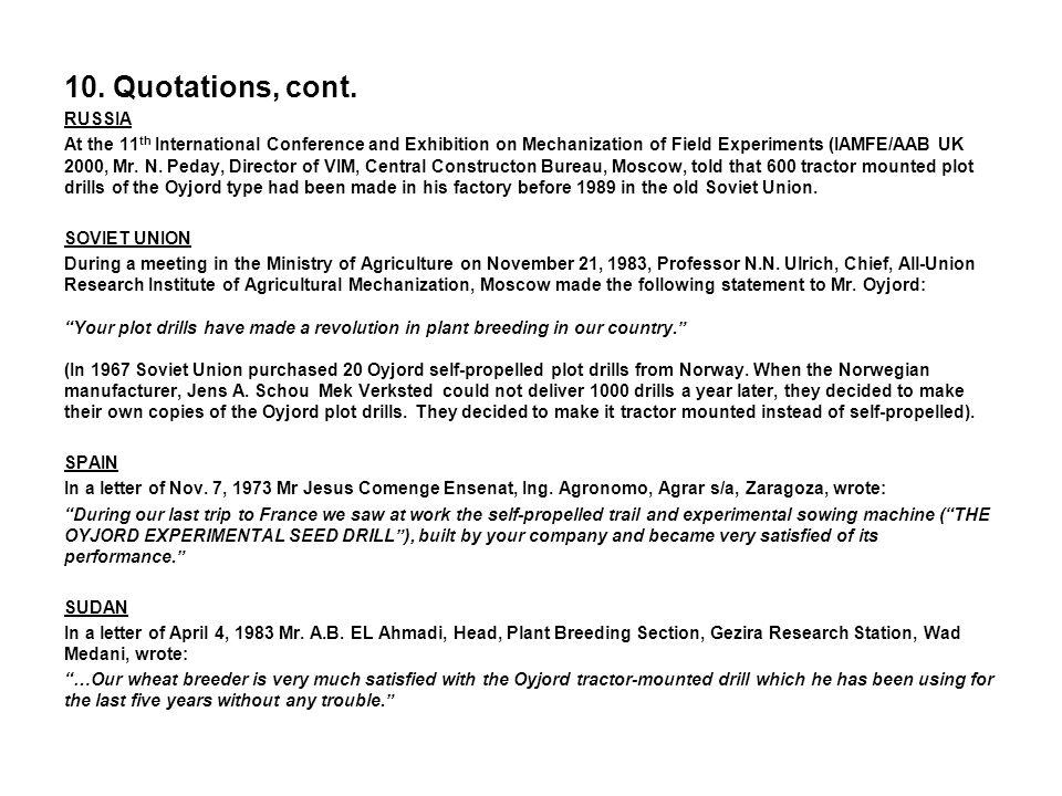 10. Quotations, cont. NETHERLANDS In a letter of June 8, 1972 Ir. R.M. ten Kate, Veredelingsbedrijf Landbouwbureau Wiersum, Dronten, wrote: …In genera