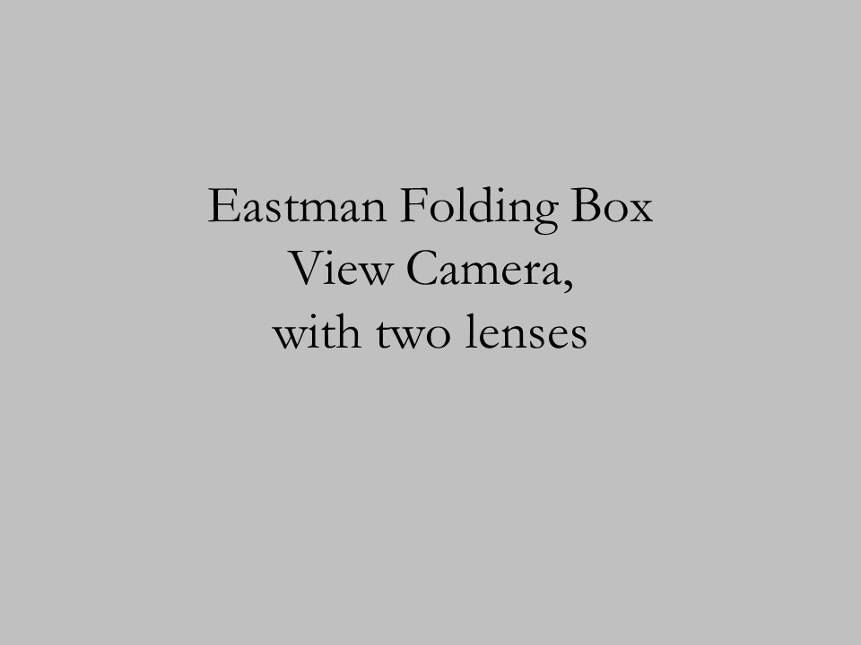 Eastman Folding Box View Camera, with two lenses