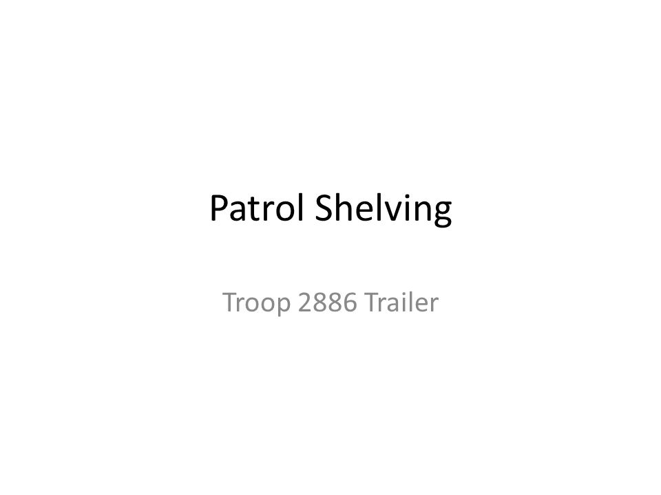 Patrol Shelving Troop 2886 Trailer