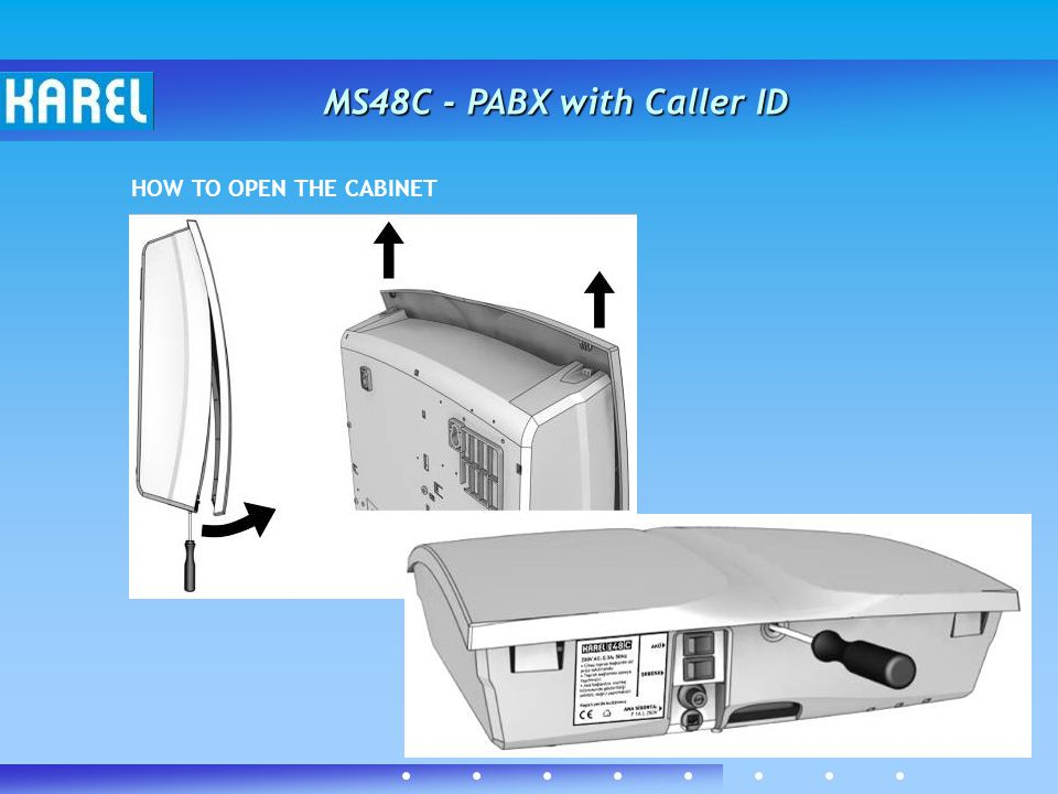 MS48C - PABX with Caller ID HOW TO OPEN THE CABINET