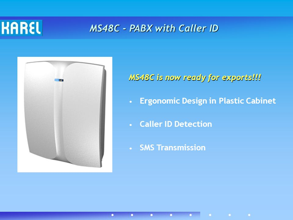 MS48C is now ready for exports!!! Ergonomic Design in Plastic Cabinet Caller ID Detection SMS Transmission MS48C - PABX with Caller ID