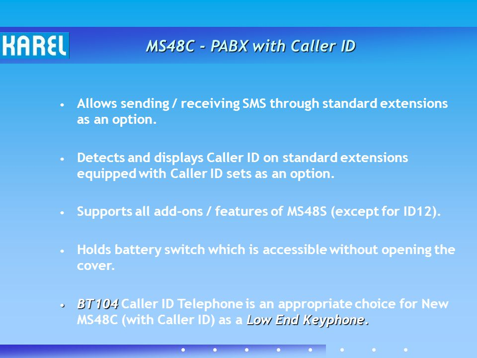Allows sending / receiving SMS through standard extensions as an option.