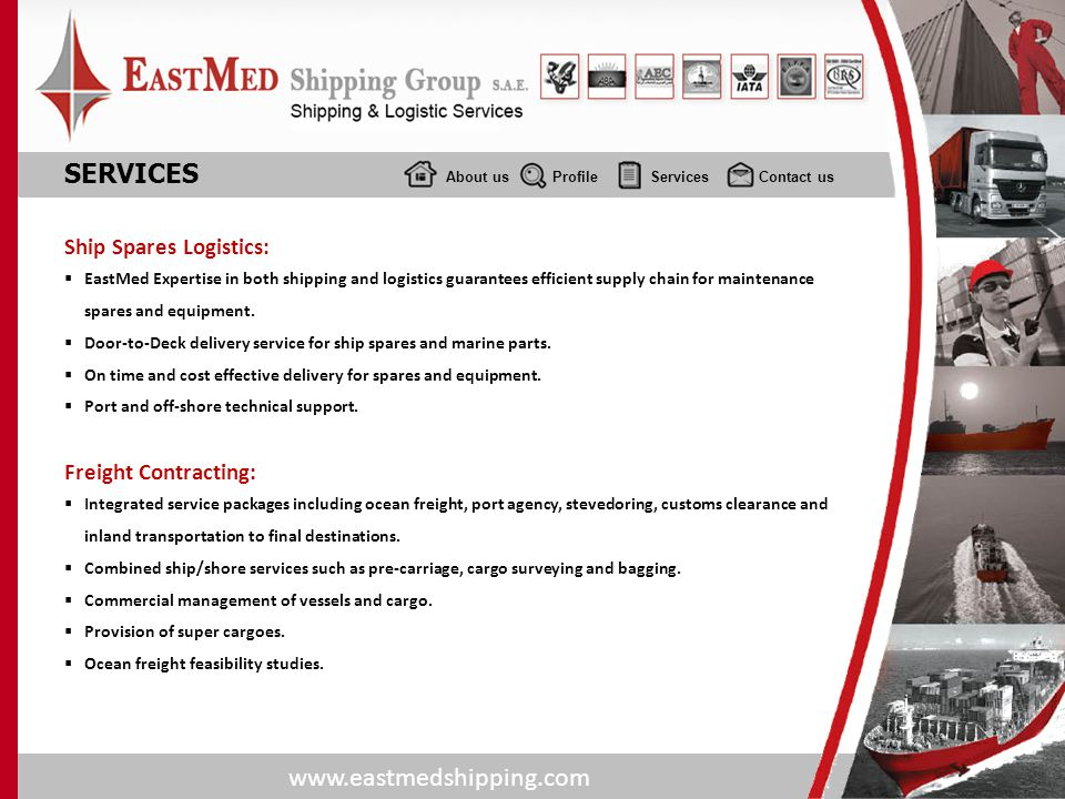 www.eastmedshipping.com About usProfile Services Contact us SERVICES Ship Spares Logistics: EastMed Expertise in both shipping and logistics guarantee
