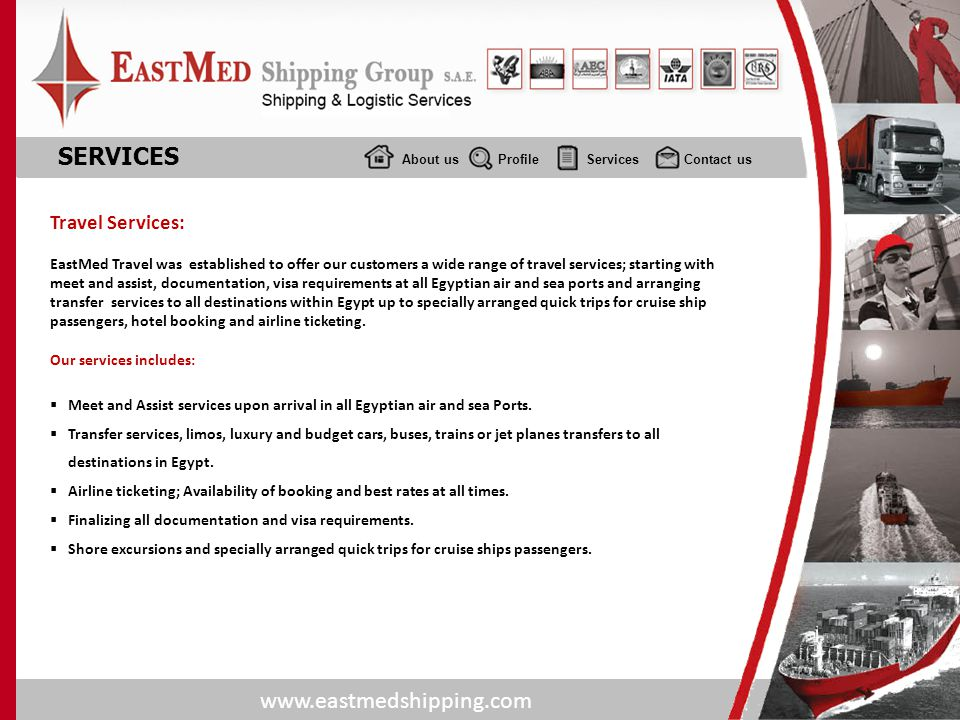 www.eastmedshipping.com About usProfile Services Contact us SERVICES Travel Services: EastMed Travel was established to offer our customers a wide ran