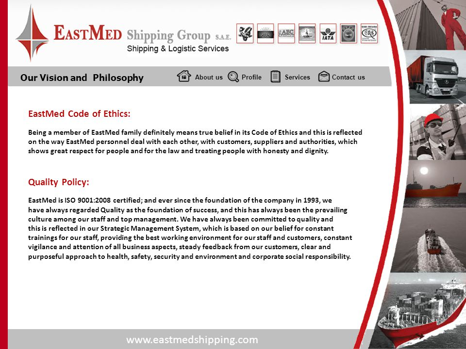 www.eastmedshipping.com About usProfile Services Contact us Our Vision and Philosophy EastMed Code of Ethics: Being a member of EastMed family definit