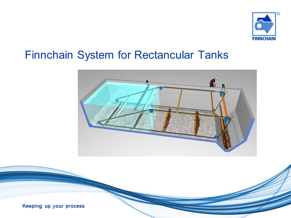 Keeping up your process Finnchain System for Rectancular Tanks
