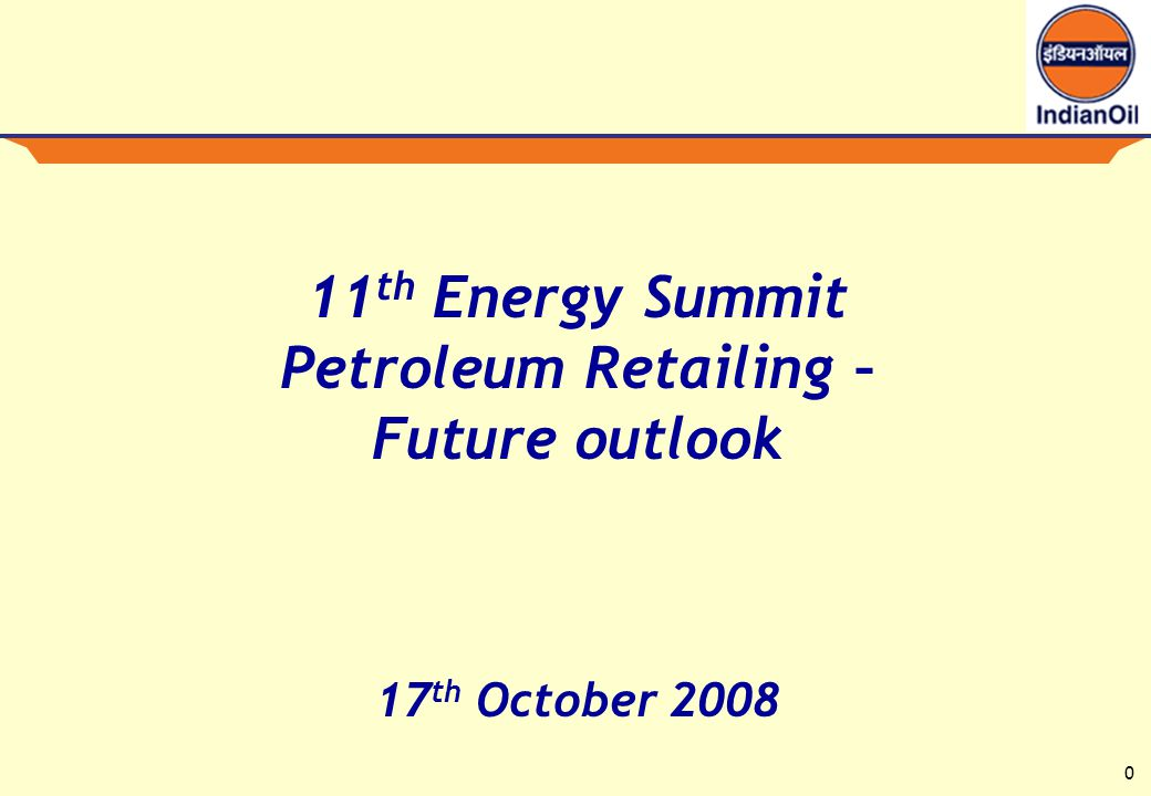11 Future Outlook – Indian Oil perspective