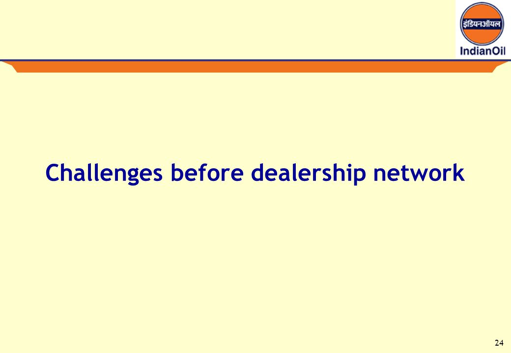 24 Challenges before dealership network