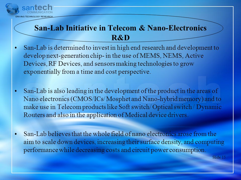 San-Lab Initiative in Telecom & Nano-Electronics R&D San-Lab is determined to invest in high end research and development to develop next-generation c