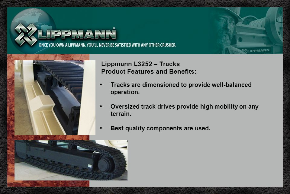 Tracks are dimensioned to provide well-balanced operation.