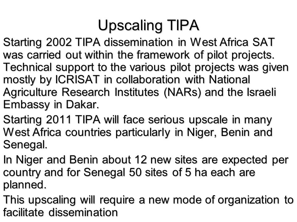 Upscaling TIPA Starting 2002 TIPA dissemination in West Africa SAT was carried out within the framework of pilot projects.