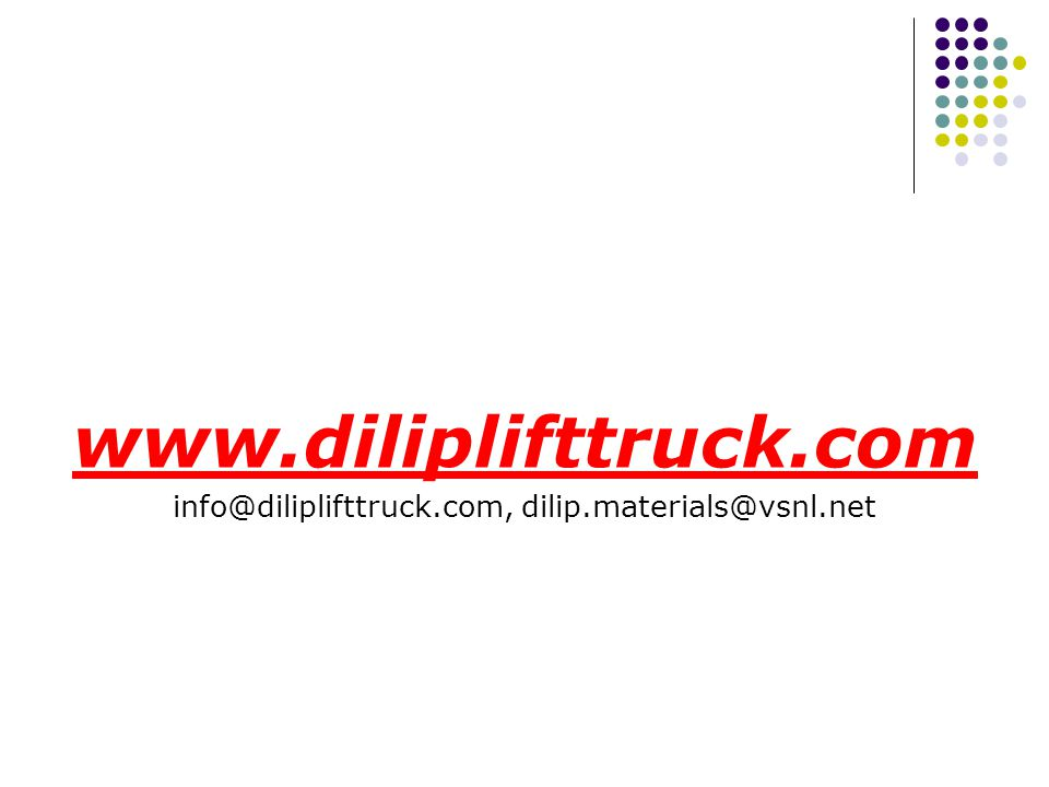 Contact Us Head office and works: DILIP MATERIAL HANDLING EQUIPMENT # 83/A, 3rd Cross, 8 th Main,4th Phase, K.I.A.D.B,Bommasandra Industrial Area, Ban