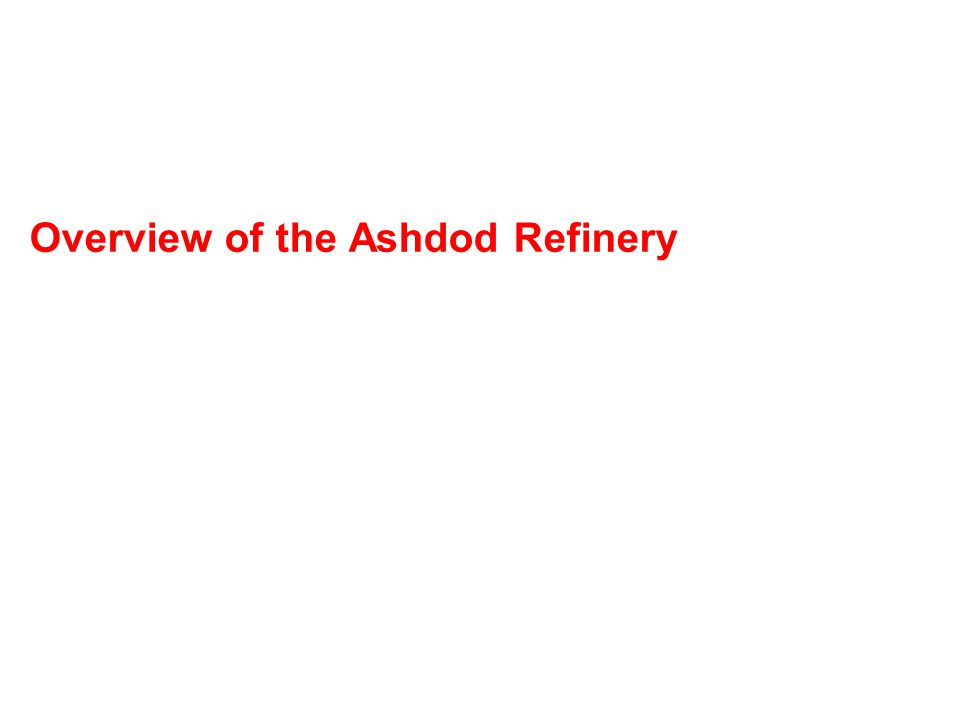 Overview of the Ashdod Refinery