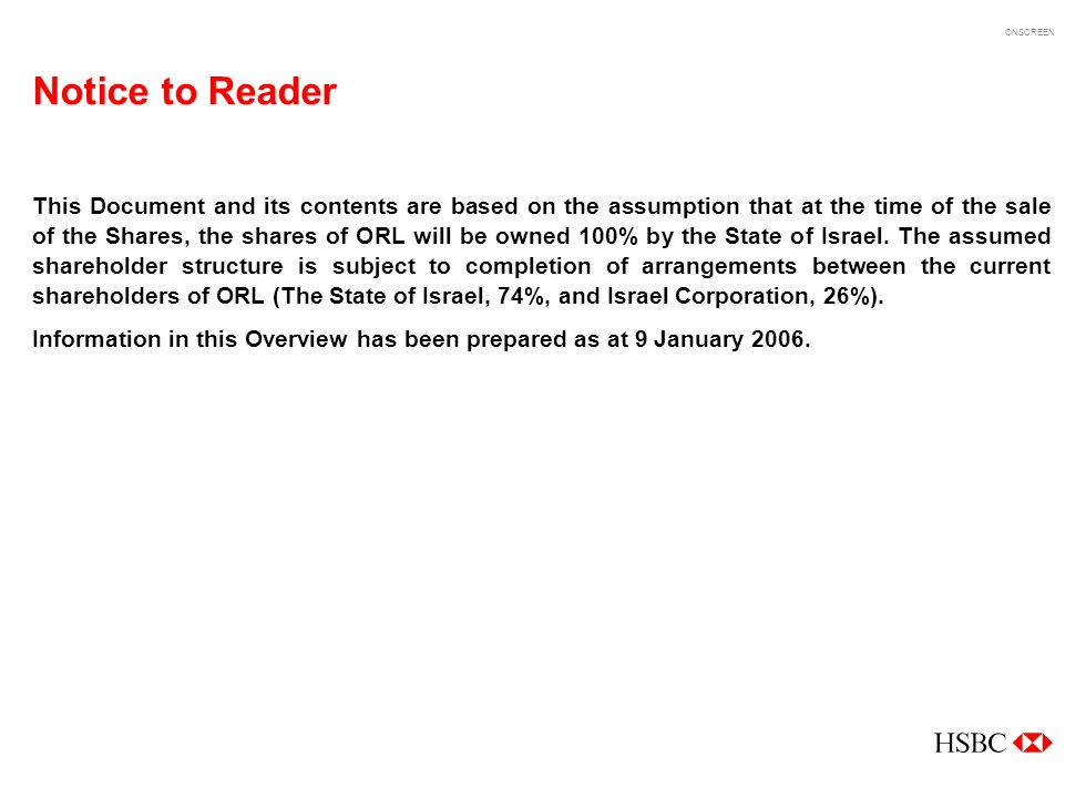 ONSCREEN Notice to Reader This Document and its contents are based on the assumption that at the time of the sale of the Shares, the shares of ORL wil
