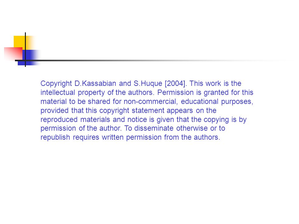 Copyright D.Kassabian and S.Huque [2004].This work is the intellectual property of the authors.