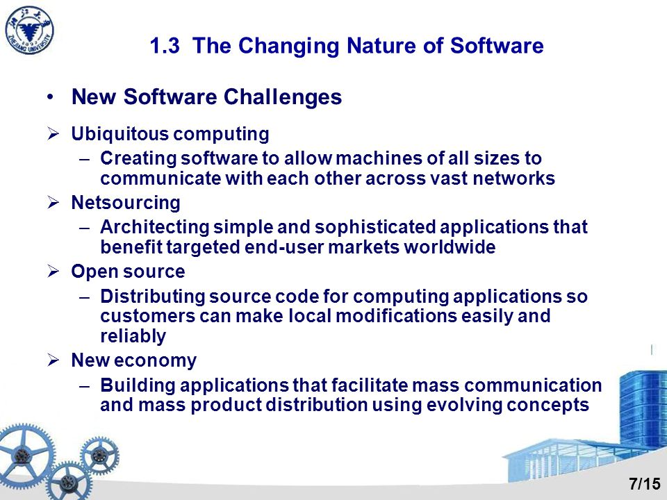 1.3 The Changing Nature of Software Software Application Types System software Application software Engineering/Scientific software Embedded software
