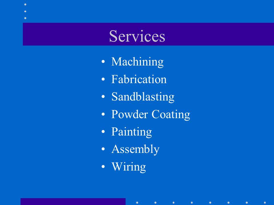 Services Machining Fabrication Sandblasting Powder Coating Painting Assembly Wiring
