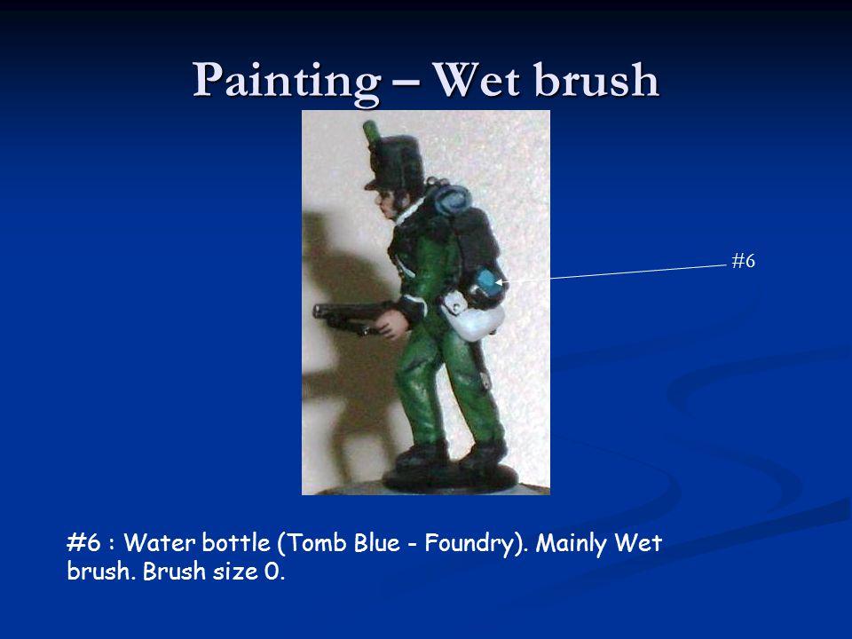 Painting – Wet brush #6 : Water bottle (Tomb Blue - Foundry). Mainly Wet brush. Brush size 0.
