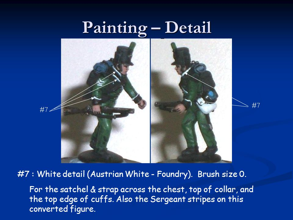 Painting – Detail #7 : White detail (Austrian White - Foundry). Brush size 0. For the satchel & strap across the chest, top of collar, and the top edg