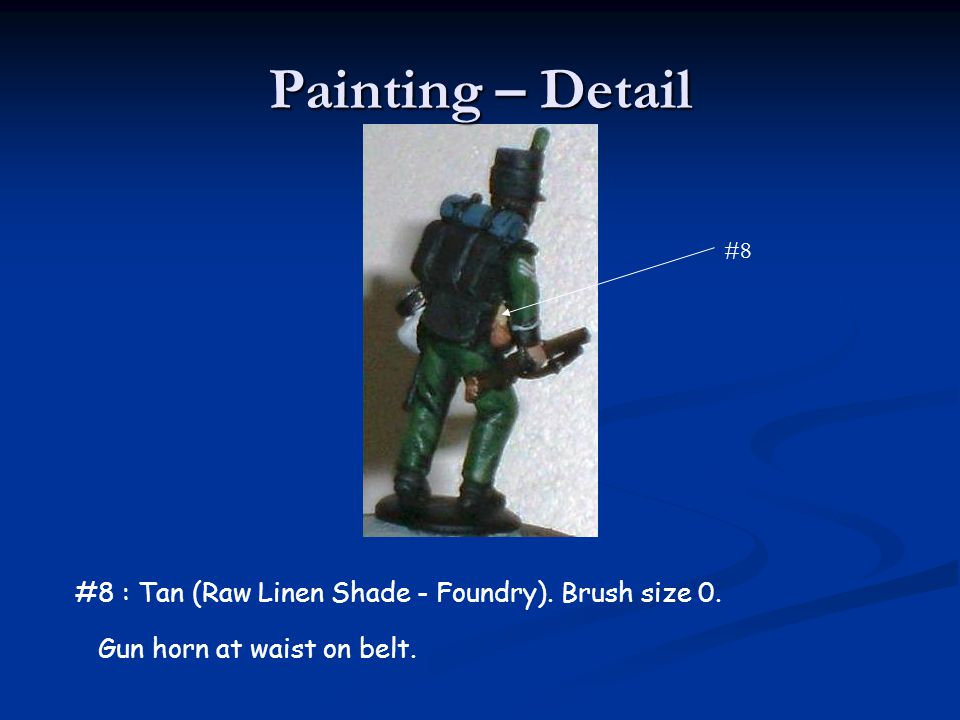 Painting – Detail #8 : Tan (Raw Linen Shade - Foundry). Brush size 0. Gun horn at waist on belt.