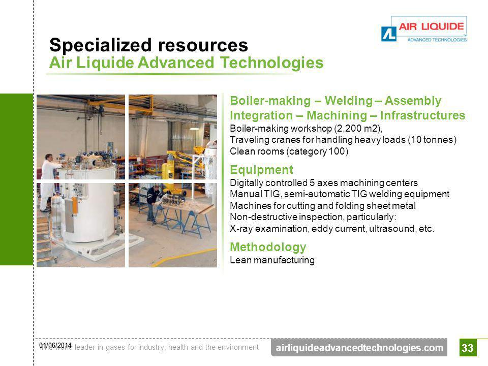 01/06/2014 The world leader in gases for industry, health and the environment 33 airliquideadvancedtechnologies.com 33 Boiler-making – Welding – Assem