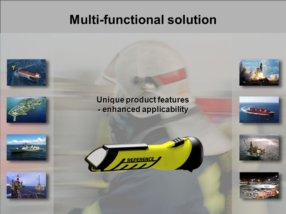 Multi-functional solution Unique product features - enhanced applicability