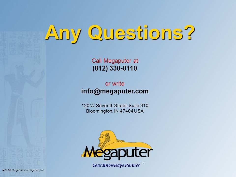 © 2002 Megaputer intelligence, Inc.Any Questions.