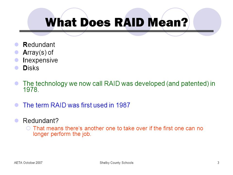 AETA October 2007Shelby County Schools3 What Does RAID Mean.