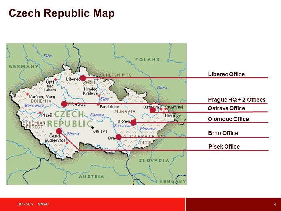4 UPS SCS MM&D Prague HQ + 2 Offices Liberec Office Ostrava Office Brno Office Olomouc Office Písek Office Czech Republic Map