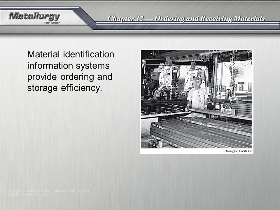 Chapter 32 Ordering and Receiving Materials Material identification information systems provide ordering and storage efficiency.