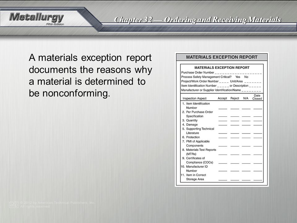 Chapter 32 Ordering and Receiving Materials A materials exception report documents the reasons why a material is determined to be nonconforming.