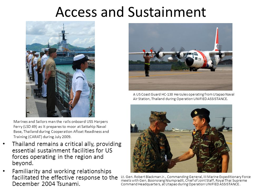 Access and Sustainment Thailand remains a critical ally, providing essential sustainment facilities for US forces operating in the region and beyond.