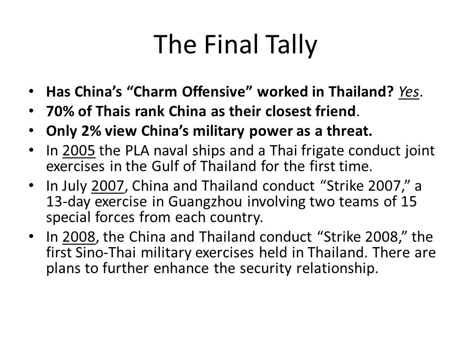The Final Tally Has Chinas Charm Offensive worked in Thailand.