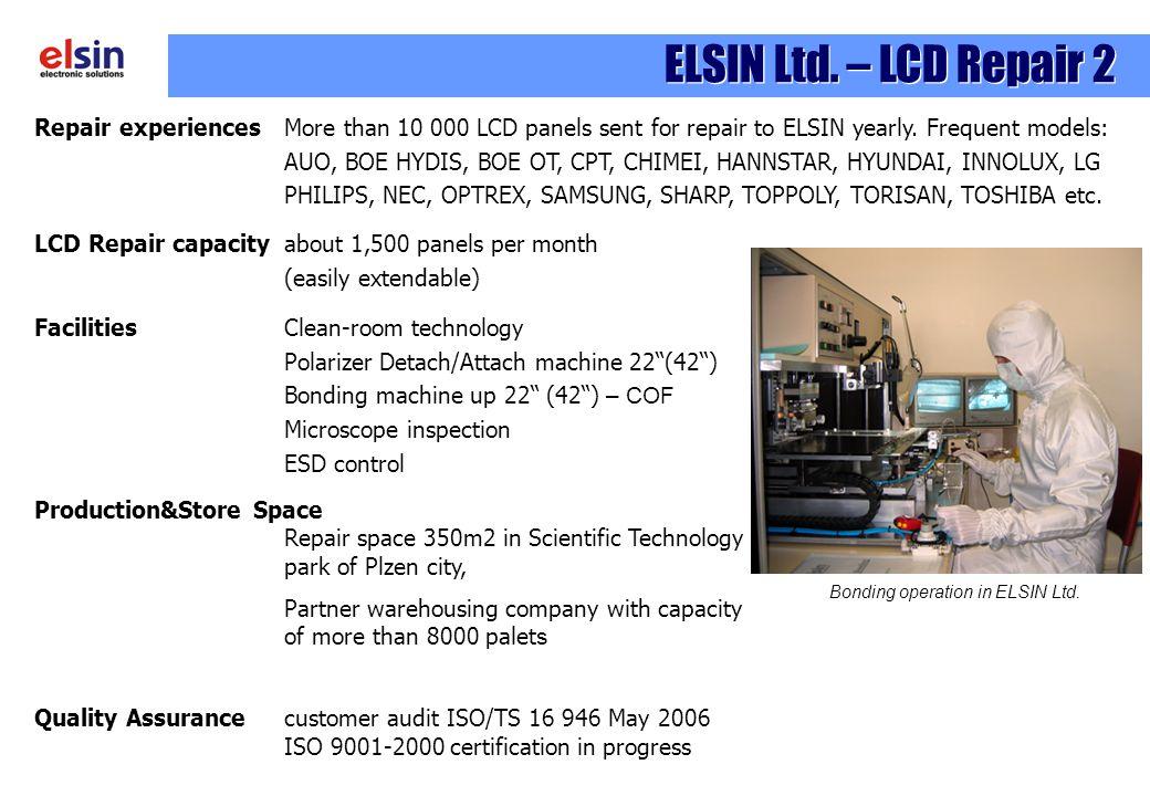 ELSIN Ltd. – LCD Repair 2 FacilitiesClean-room technology Polarizer Detach/Attach machine 22(42) Bonding machine up 22 (42) – COF Microscope inspectio