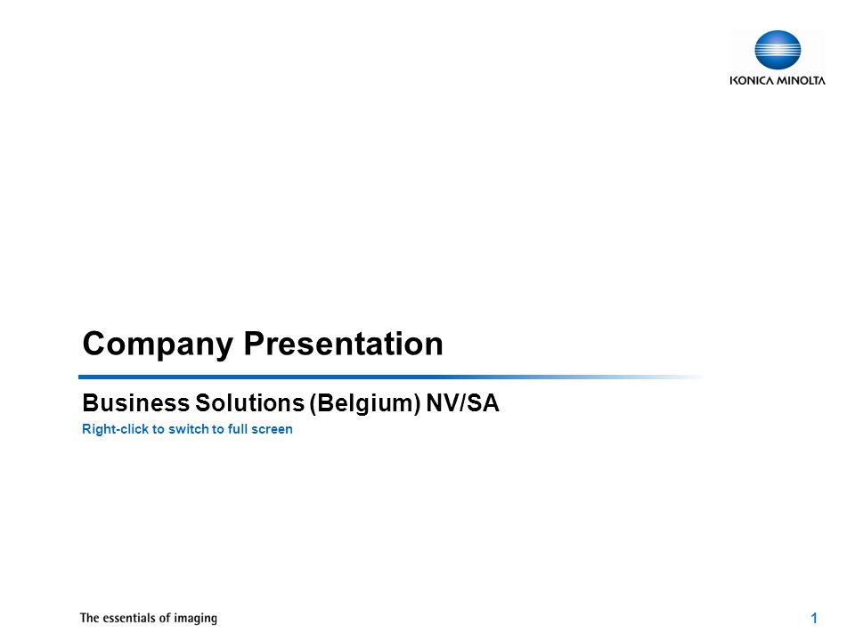 1 Company Presentation Business Solutions (Belgium) NV/SA Right-click to switch to full screen