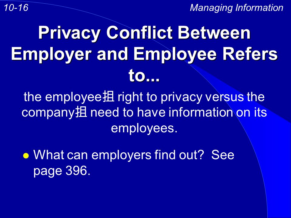 Privacy Conflict Between Employer and Employee Refers to...