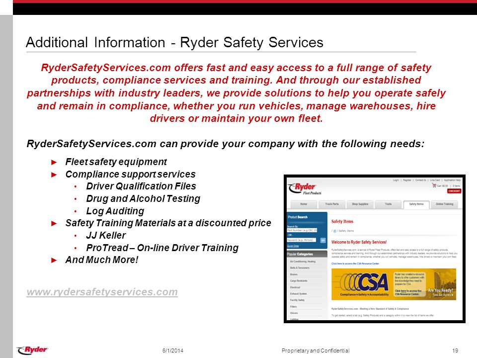 Additional Information - Ryder Safety Services RyderSafetyServices.com offers fast and easy access to a full range of safety products, compliance serv