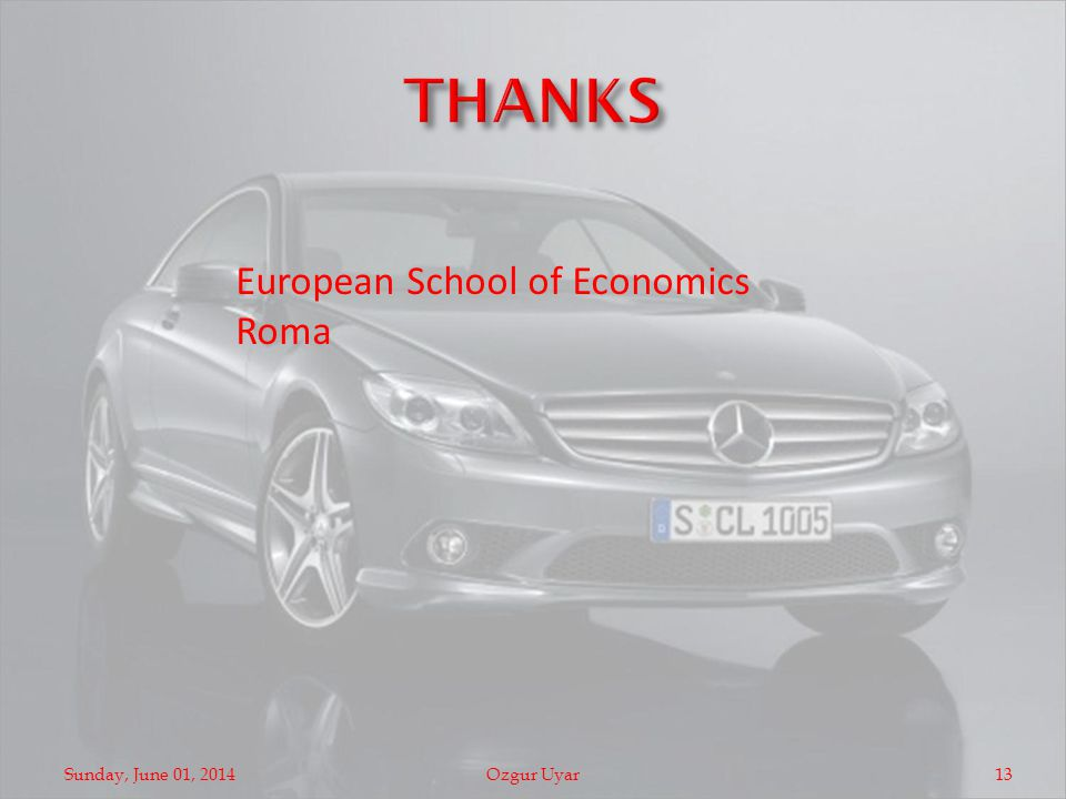 Sunday, June 01, 2014Ozgur Uyar13 European School of Economics Roma