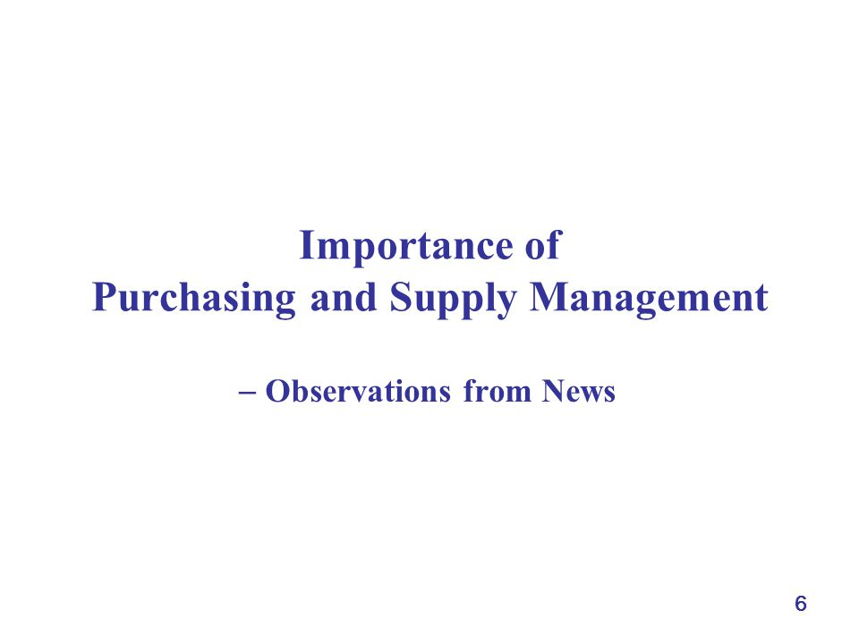 6 Importance of Purchasing and Supply Management Observations from News