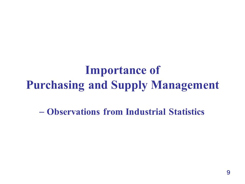 9 Importance of Purchasing and Supply Management Observations from Industrial Statistics
