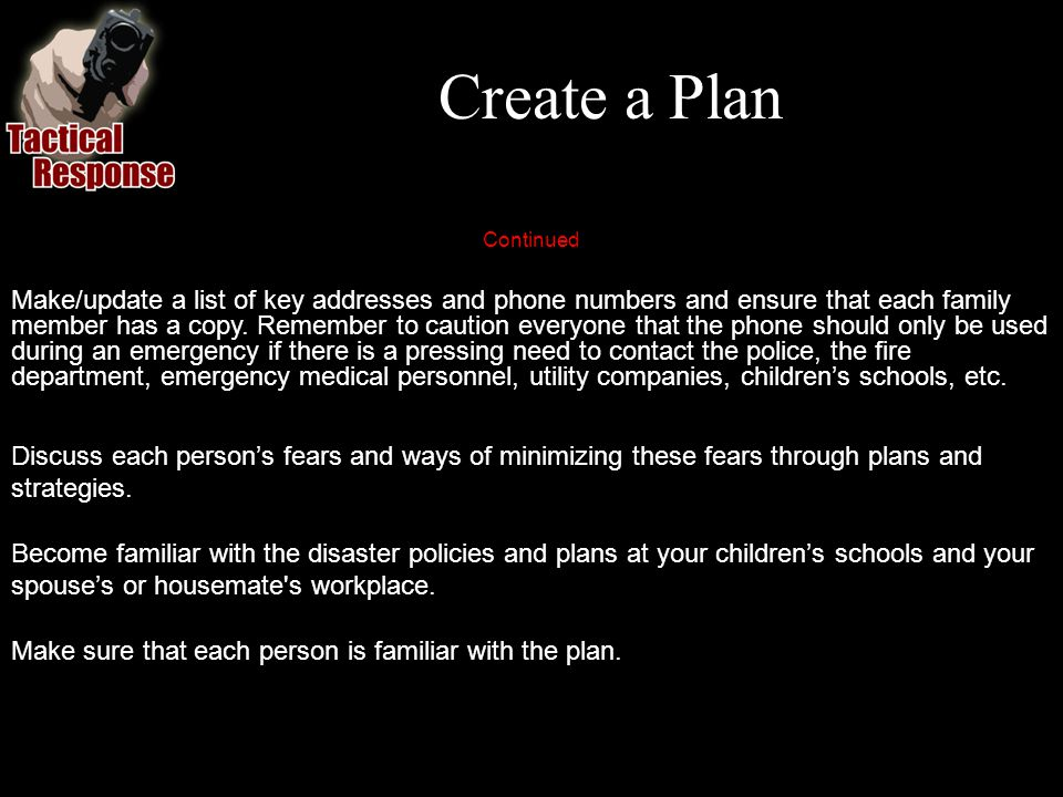 Create a Plan Continued Discuss each persons fears and ways of minimizing these fears through plans and strategies.