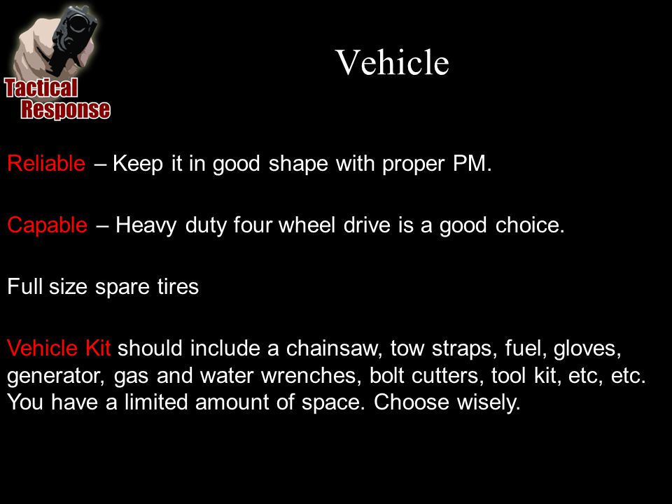 Vehicle Reliable – Keep it in good shape with proper PM.
